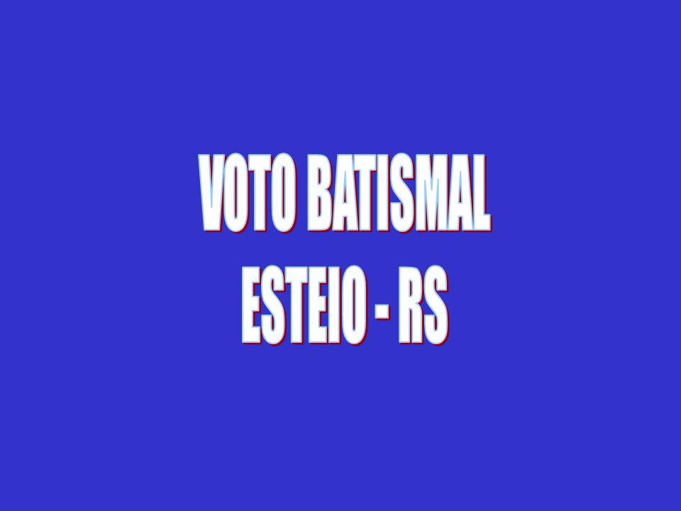VOTO BATISMAL ESTEIO - RS