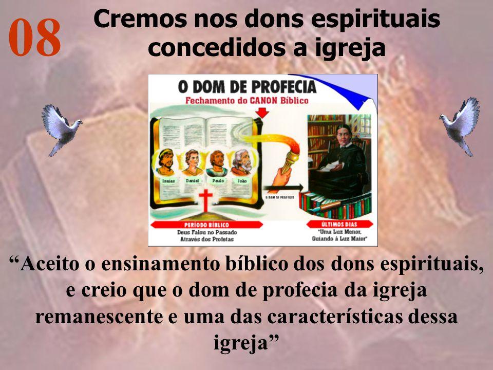 Cremos nos dons espirituais concedidos a igreja