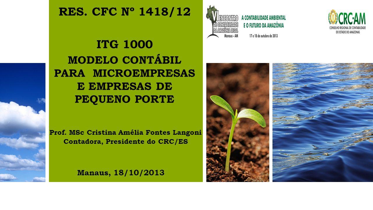 RES. CFC Nº 1418/12 ITG 1000. MODELO CONTÁBIL PARA MICROEMPRESAS E EMPRESAS DE PEQUENO PORTE. Prof. MSc Cristina Amélia Fontes Langoni.
