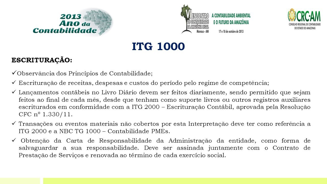 ITG 1000 ESCRITURAÇÃO: Observância dos Princípios de Contabilidade;