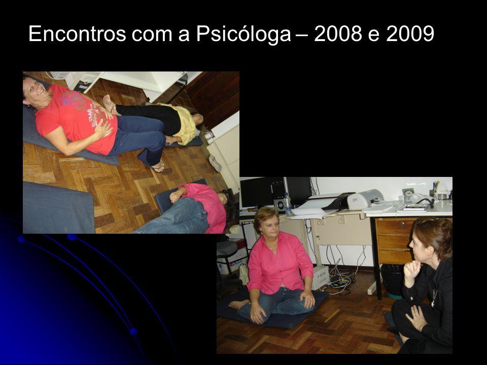 Encontros com a Psicóloga – 2008 e 2009