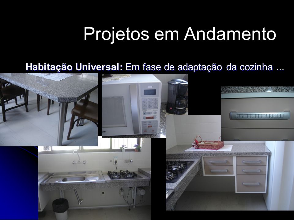 Projetos em Andamento Habitação Universal: Em fase de adaptação da cozinha ...