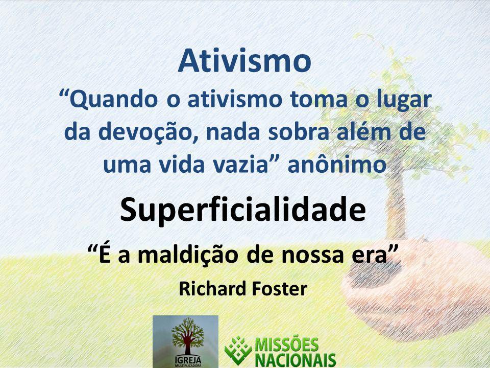 Superficialidade É a maldição de nossa era Richard Foster