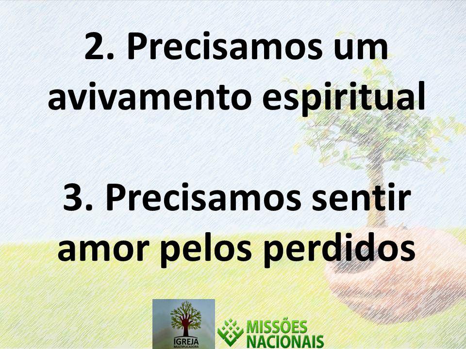 2. Precisamos um avivamento espiritual 3