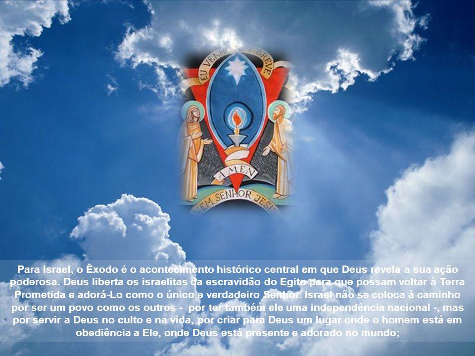 Para Israel, o Êxodo é o acontecimento histórico central em que Deus revela a sua ação poderosa.
