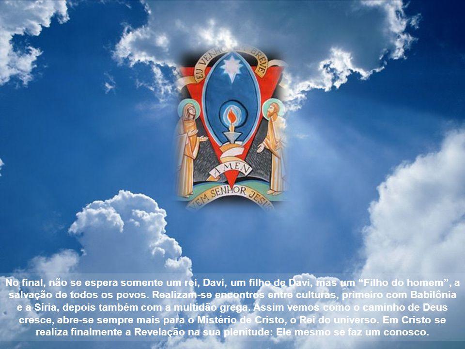 No final, não se espera somente um rei, Davi, um filho de Davi, mas um Filho do homem , a salvação de todos os povos.