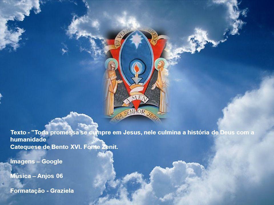 Texto - Toda promessa se cumpre em Jesus, nele culmina a história de Deus com a humanidade