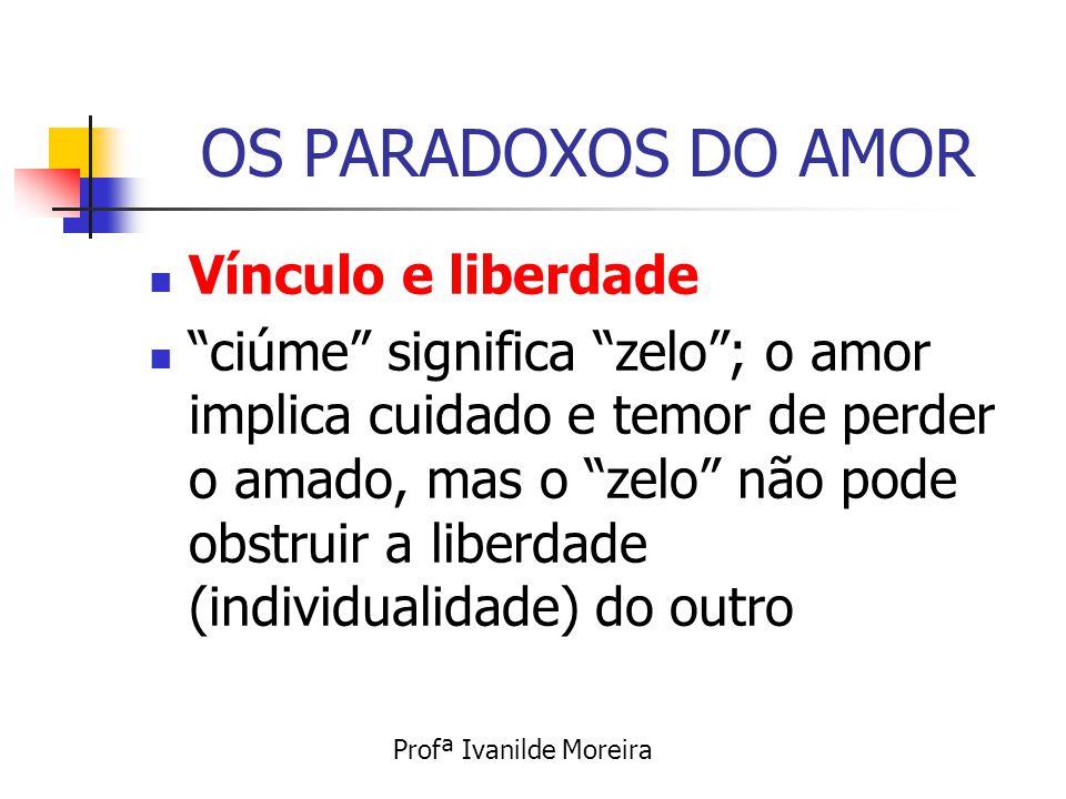 OS PARADOXOS DO AMOR Vínculo e liberdade