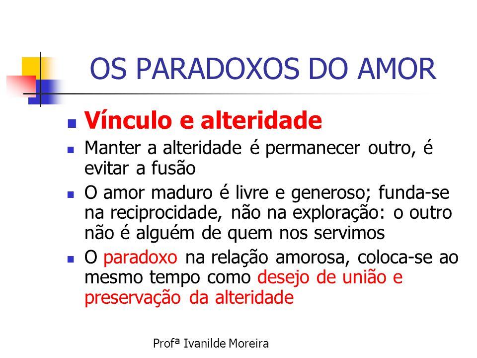 OS PARADOXOS DO AMOR Vínculo e alteridade