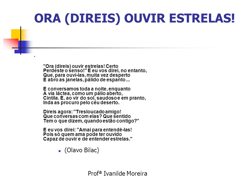ORA (DIREIS) OUVIR ESTRELAS!