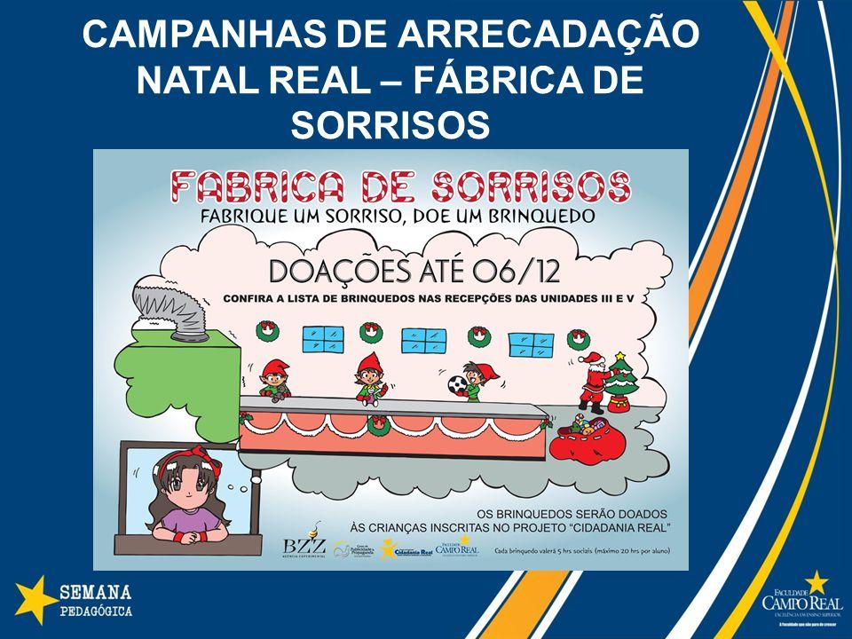 CAMPANHAS DE ARRECADAÇÃO NATAL REAL – FÁBRICA DE SORRISOS