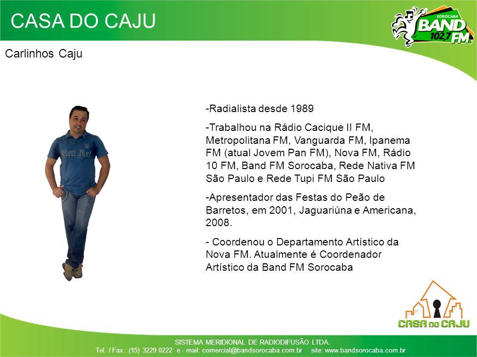 CASA DO CAJU Carlinhos Caju -Radialista desde 1989