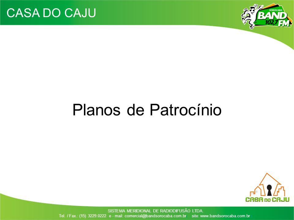 CASA DO CAJU Planos de Patrocínio