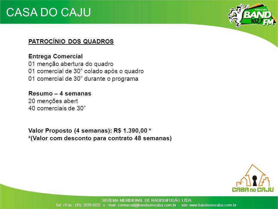 CASA DO CAJU PATROCÍNIO DOS QUADROS Entrega Comercial