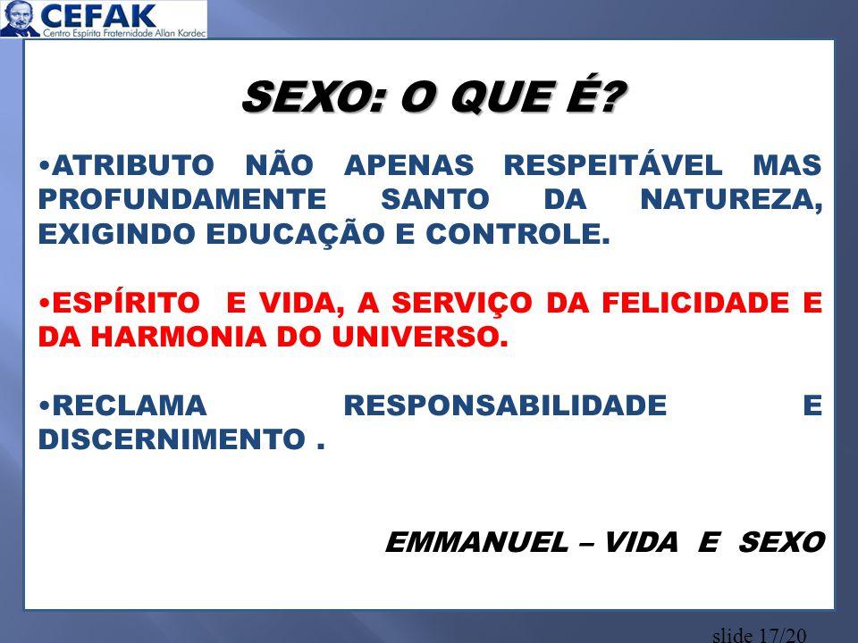 SEXO: O QUE É ATRIBUTO NÃO APENAS RESPEITÁVEL MAS PROFUNDAMENTE SANTO DA NATUREZA, EXIGINDO EDUCAÇÃO E CONTROLE.