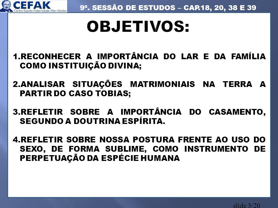 9ª. SESSÃO DE ESTUDOS – CAP.18, 20, 38 E 39