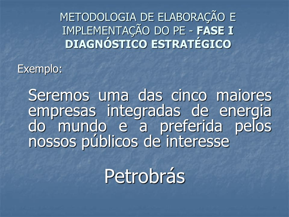 METODOLOGIA DE ELABORAÇÃO E IMPLEMENTAÇÃO DO PE - FASE I DIAGNÓSTICO ESTRATÉGICO