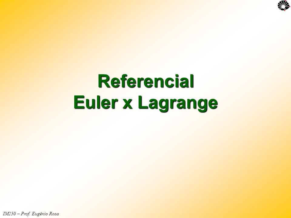 Referencial Euler x Lagrange
