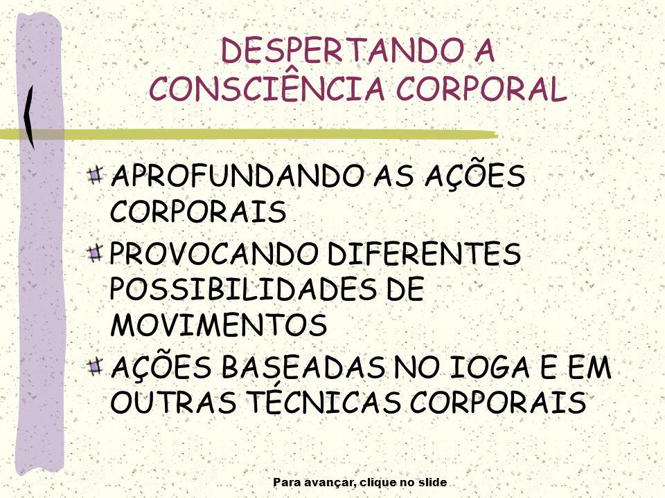 DESPERTANDO A CONSCIÊNCIA CORPORAL
