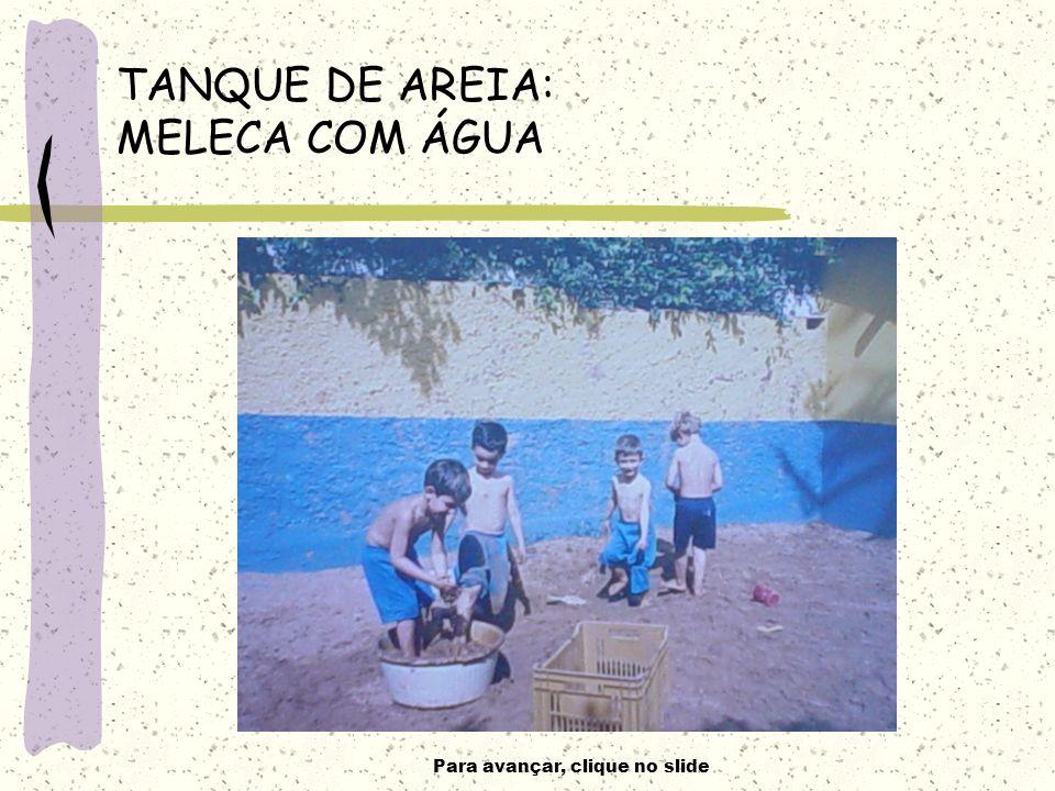 TANQUE DE AREIA: MELECA COM ÁGUA