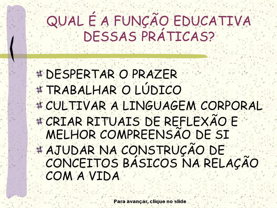 QUAL É A FUNÇÃO EDUCATIVA DESSAS PRÁTICAS