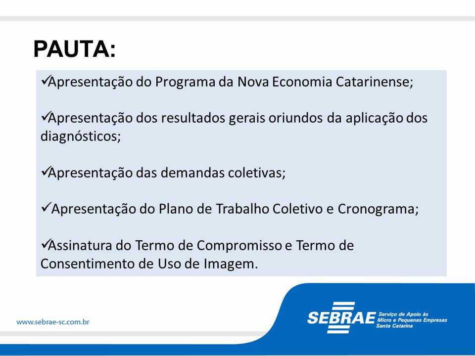 PAUTA: Apresentação do Programa da Nova Economia Catarinense;