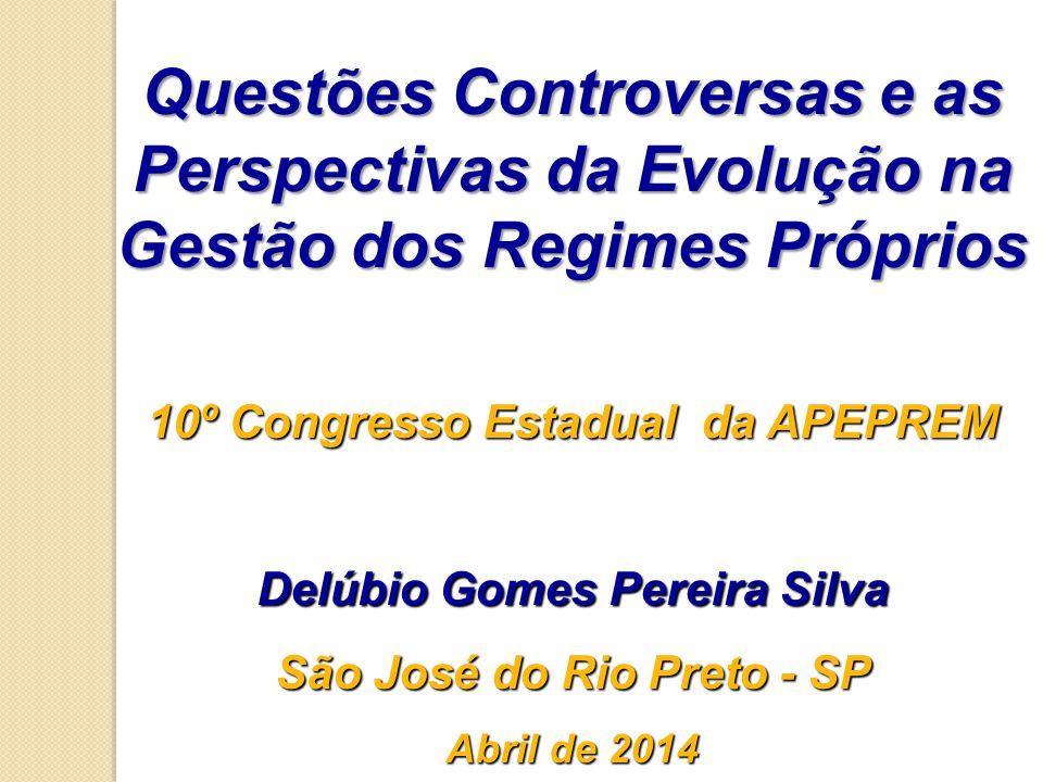 Questões Controversas e as Perspectivas da Evolução na Gestão dos Regimes Próprios