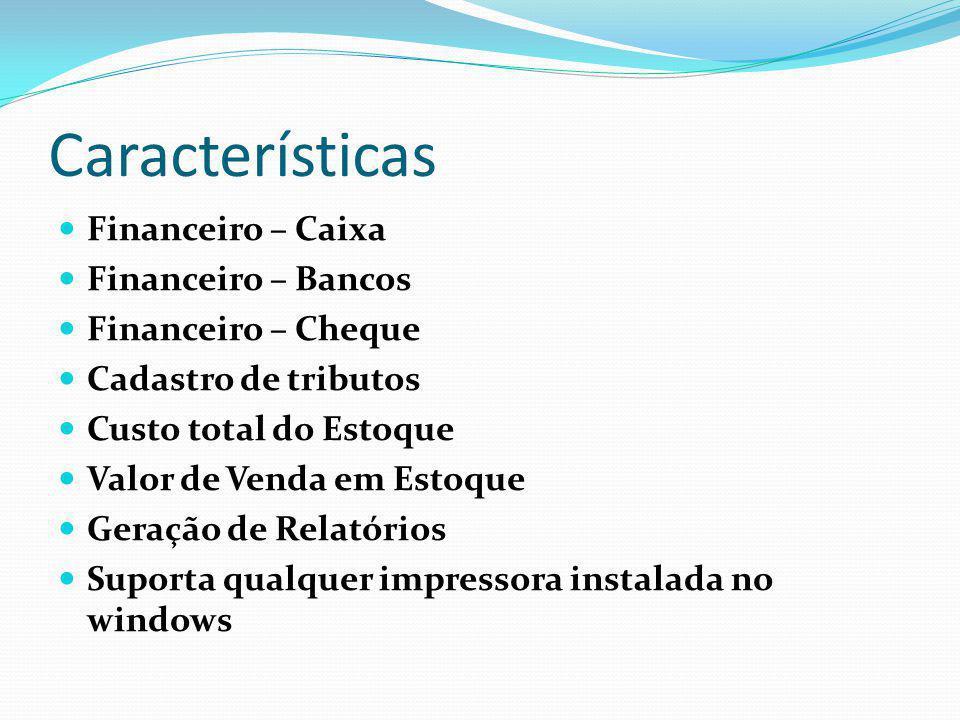 Características Financeiro – Caixa Financeiro – Bancos