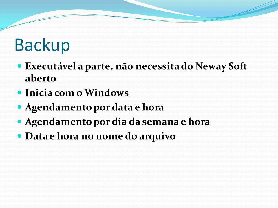 Backup Executável a parte, não necessita do Neway Soft aberto