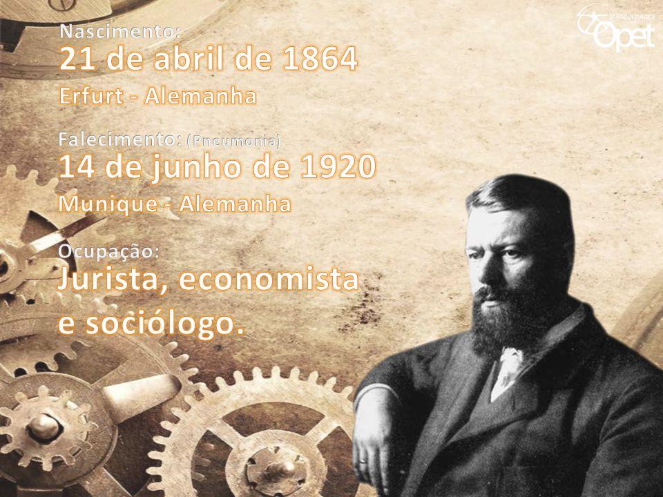 21 de abril de 1864 14 de junho de 1920 Jurista, economista