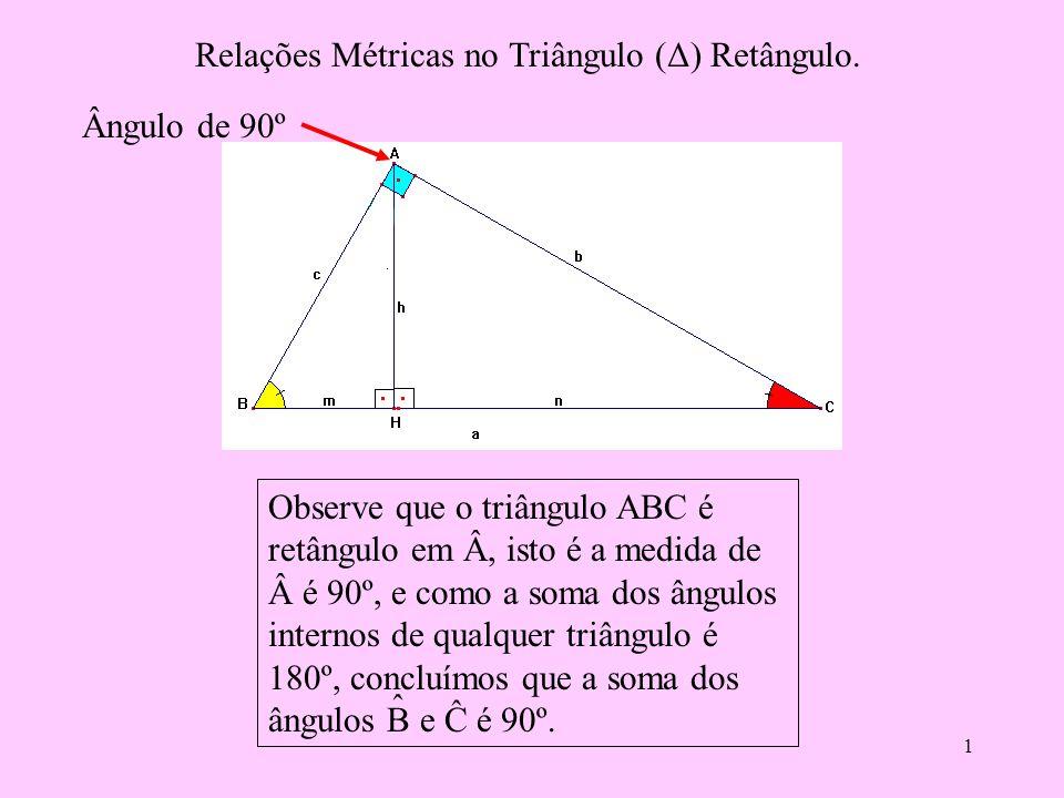 Relações Métricas no Triângulo (Δ) Retângulo.