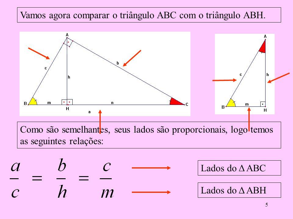 Vamos agora comparar o triângulo ABC com o triângulo ABH.