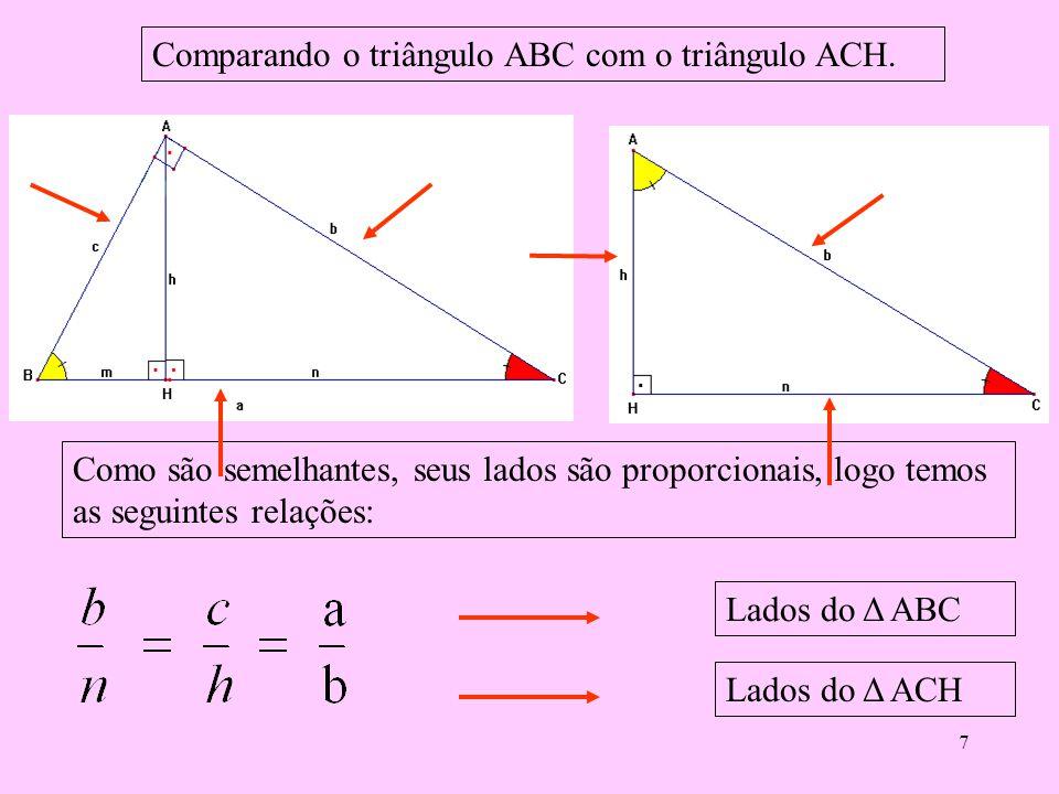 Comparando o triângulo ABC com o triângulo ACH.