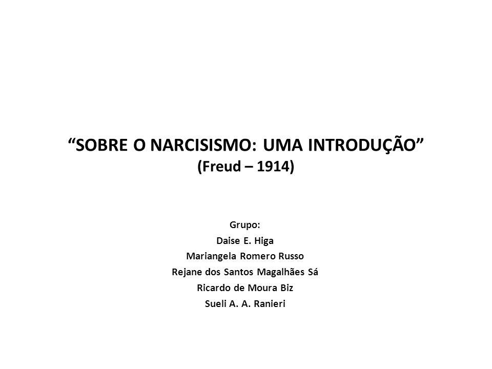 SOBRE O NARCISISMO: UMA INTRODUÇÃO (Freud – 1914)