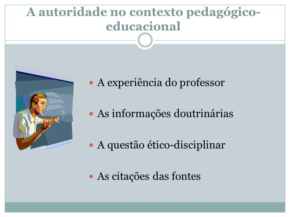 A autoridade no contexto pedagógico-educacional
