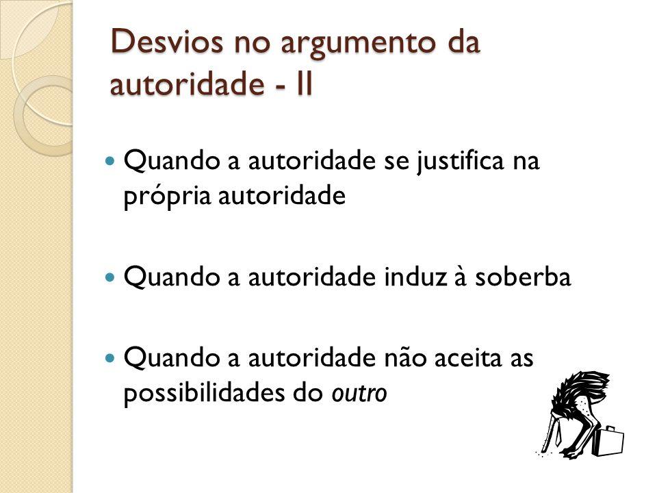 Desvios no argumento da autoridade - II