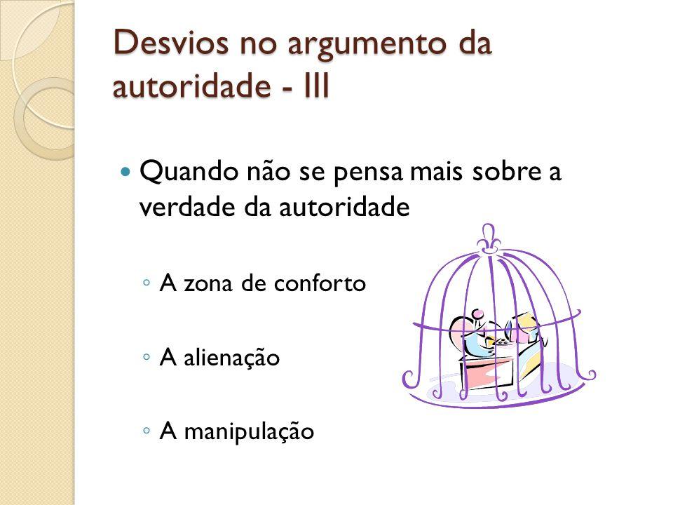 Desvios no argumento da autoridade - III