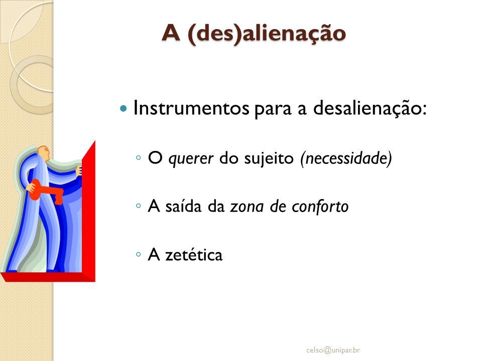 Instrumentos para a desalienação: