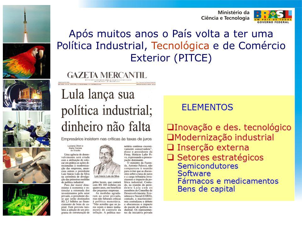 Após muitos anos o País volta a ter uma Política Industrial, Tecnológica e de Comércio Exterior (PITCE)