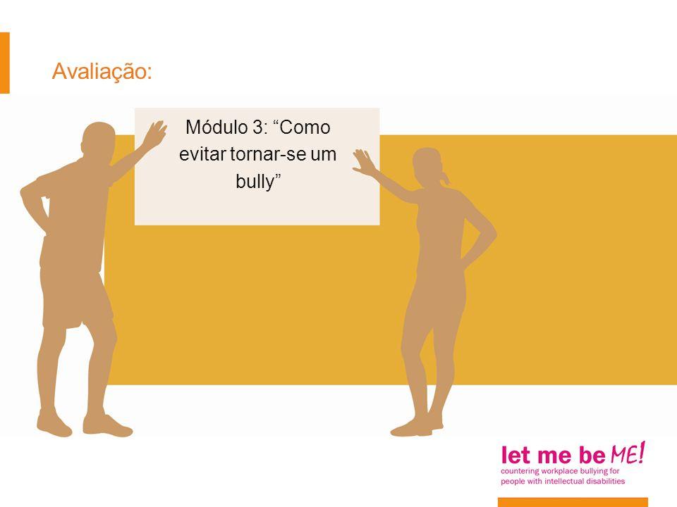 Módulo 3: Como evitar tornar-se um bully