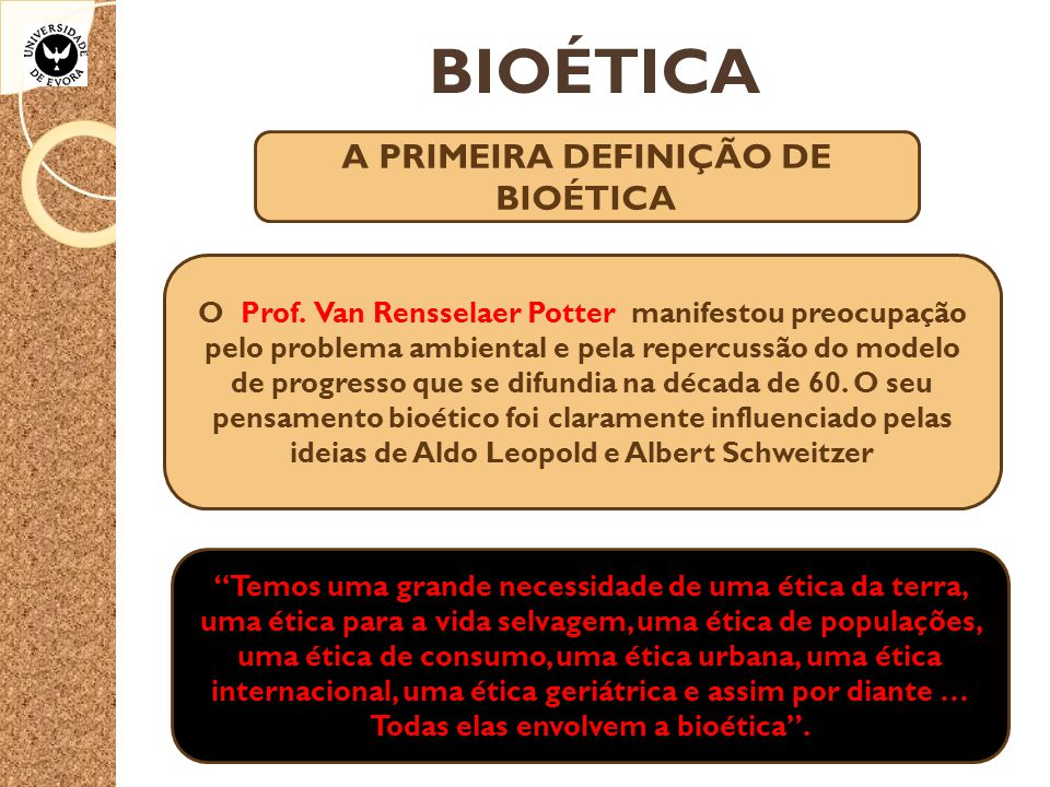 A PRIMEIRA DEFINIÇÃO DE BIOÉTICA