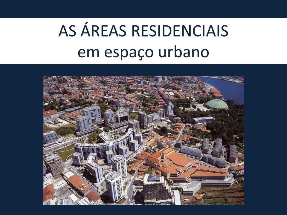 AS ÁREAS RESIDENCIAIS em espaço urbano