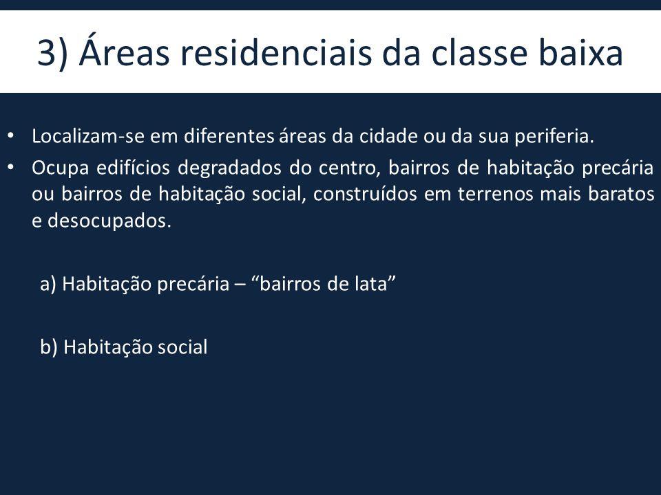 3) Áreas residenciais da classe baixa