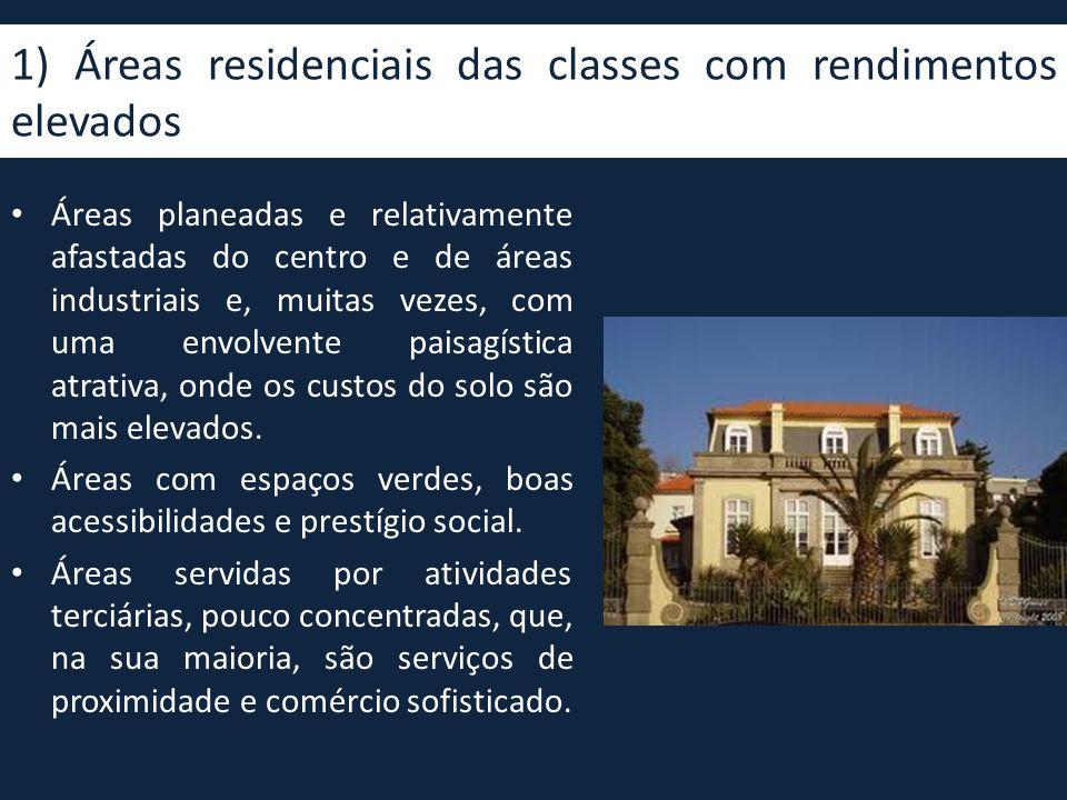 1) Áreas residenciais das classes com rendimentos elevados