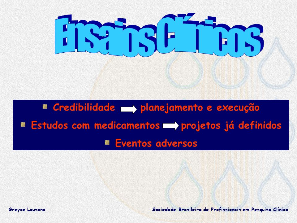 Ensaios Clínicos Credibilidade planejamento e execução