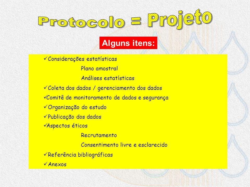 Protocolo = Projeto Alguns itens: Considerações estatísticas
