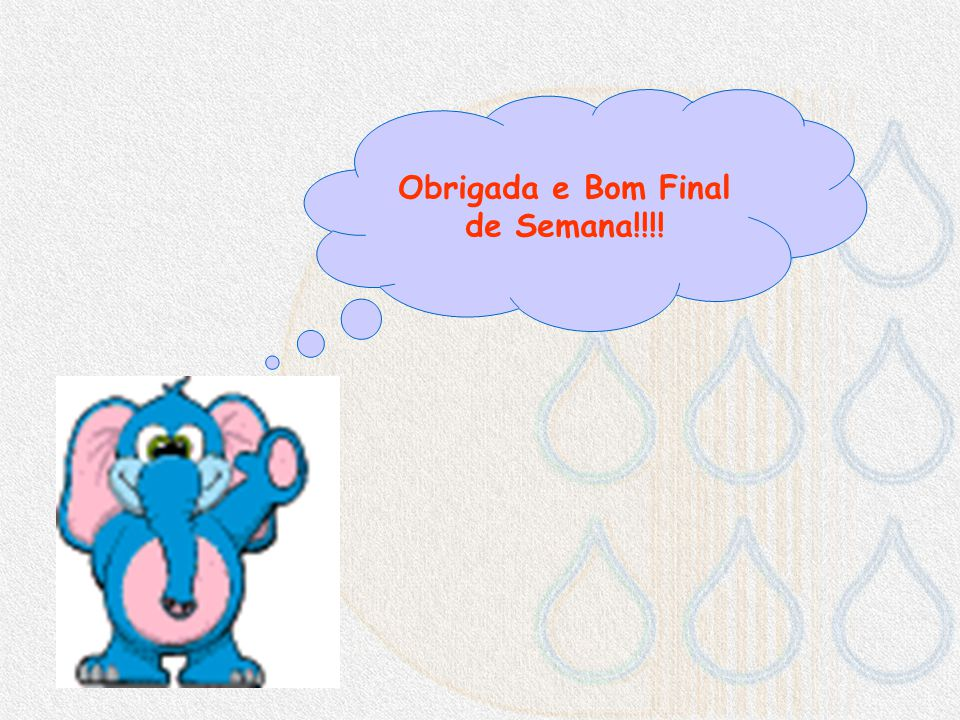 Obrigada e Bom Final de Semana!!!!