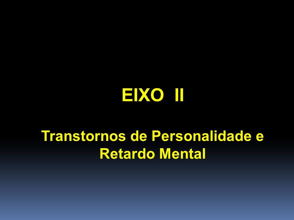Transtornos de Personalidade e Retardo Mental