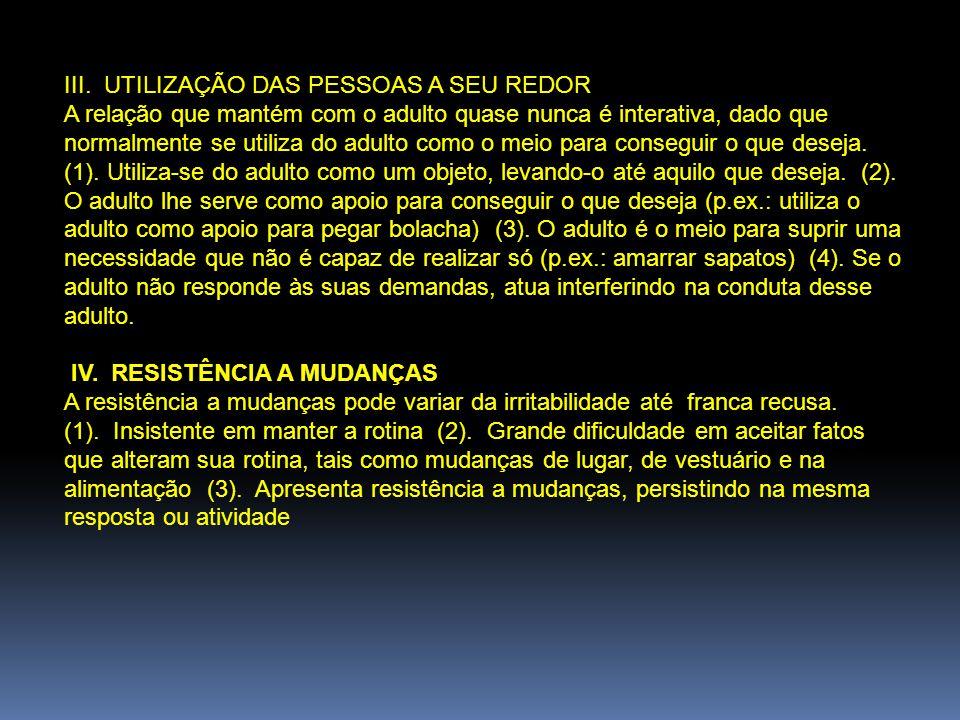 III. UTILIZAÇÃO DAS PESSOAS A SEU REDOR
