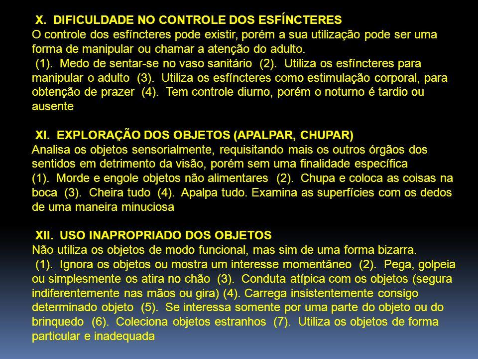 X. DIFICULDADE NO CONTROLE DOS ESFÍNCTERES
